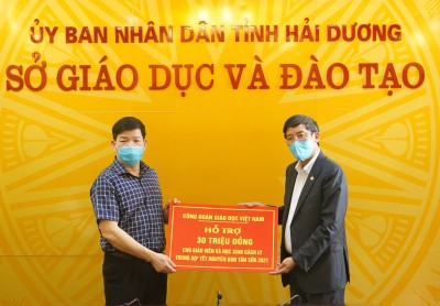 Công đoàn Giáo dục Việt Nam hỗ trợ thầy, trò vùng dịch Covid - 19 tại Hải Dương và Hà Nội